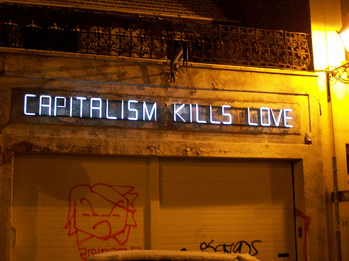 "( ""Capitalism Kills Love"" by Flickr user buridan)"