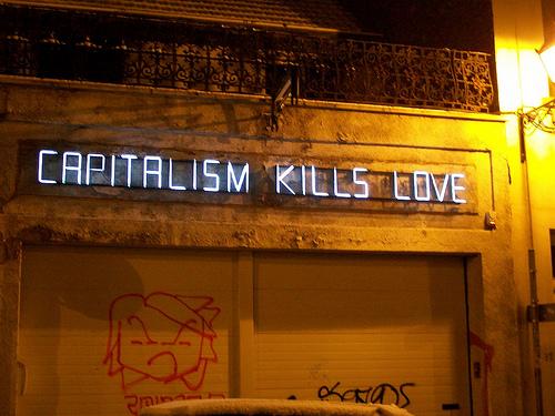 "( ""Capitalism Kills Love"" by Flickr user buridan)"